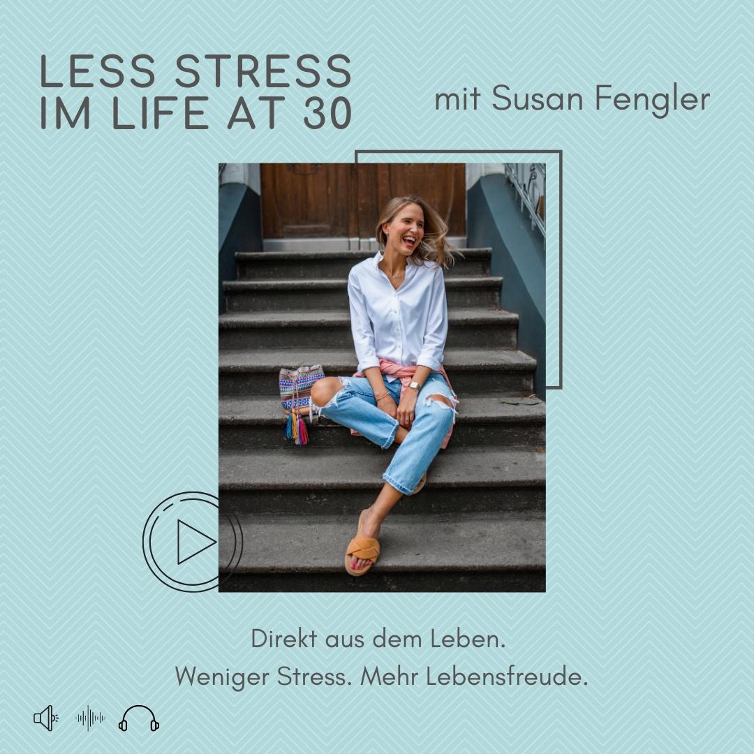Less Stress im Life at 30 Podcast less_stress_life_at_30_jpg